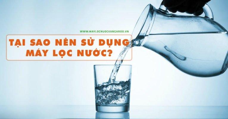Tại sao nên sử dụng ngay một máy lọc nước?