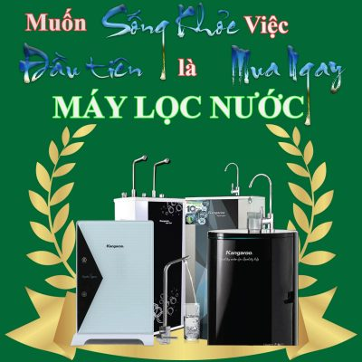Tai Sao Muon Song Khoe Viec Dau Tien La Mua Ngay May Loc Nuoc