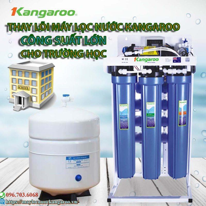 Thay lõi máy lọc nước kangaroo công suất lớn cho trường học