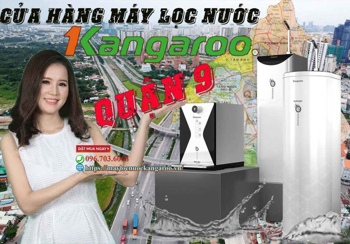 Cửa hàng máy lọc nước kangaroo quận 9【chính hãng】