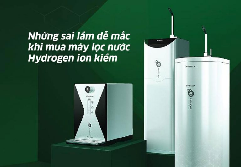 Nhung Sai Lam De Mac Phai Khi Mua May Loc Nuoc Hydrogen Ion Kiem 1