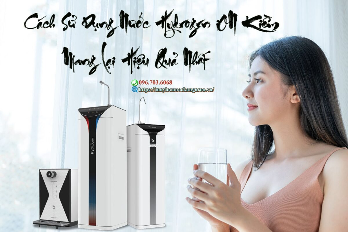 Cach Su Dung Nuoc Hydrogen Ion Kiem Qua Nhat Min