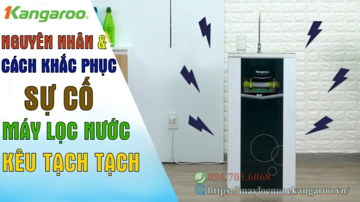 Nguyen Nhan Va Cach Khac Phuc May Loc Nuoc Keu Tach Tach Min